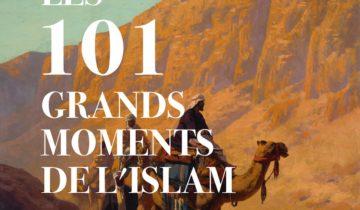 Les 101 grands moments de l'Islam. Bientôt chez vous !